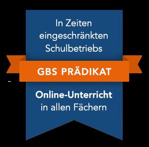 GBS Prädikat - In Zeiten eingeschränkten Schulbetriebs Online Unterricht in allen Fächern